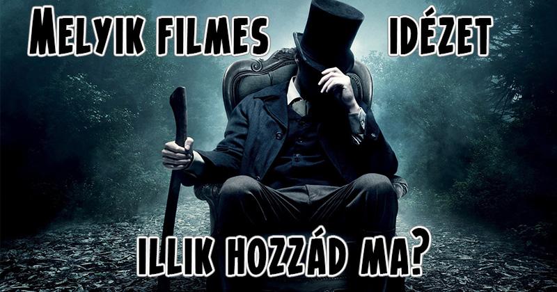filmes idézetek Melyik filmes idézet illik hozzád ma? filmes idézetek